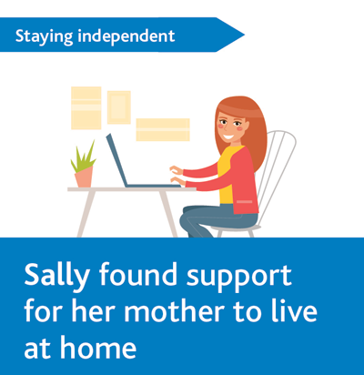 Sally found support for her mother to live at home